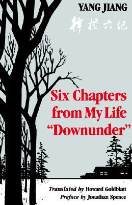 """Six Chapters from My Life """"Downunder"""" by Jiang Yang"""