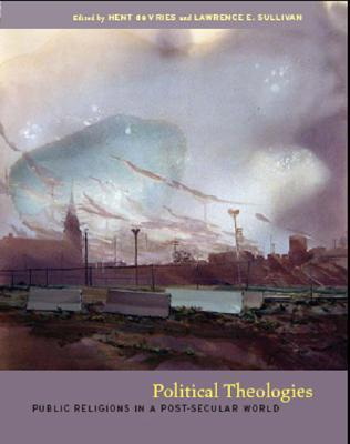 Political Theologies by Hent de Vries