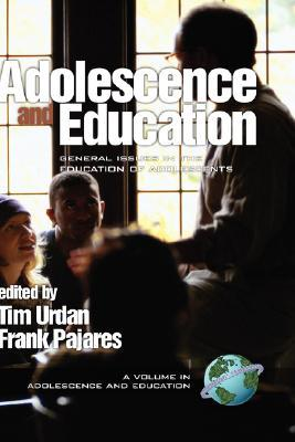 Adolescence and Education: General Issues in the Education of Adolescents (Adolescence and Education Series), Vol. 1