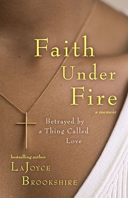 Faith Under Fire by Lajoyce Brookshire
