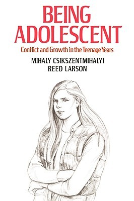 Being Adolescent by Mihaly Csikszentmihalyi