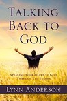 Talking Back to God: Speaking Your Heart to God Through the Psalms