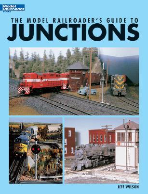 The Model Railroader's Guide to Junctions