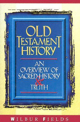 Old Testament History: An Overview of Sacred History & Truth