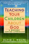 Teaching Your Children About God: A Modern Jewish Approach