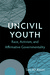 Uncivil Youth: Race, Activism, and Affirmative Governmentality