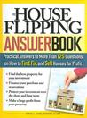 The House Flipping Answer Book: Practical Answers to More Than 125 Questions on How to Find, Fix, and Sell Houses for Profit