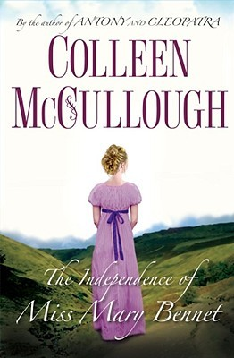 The Independence of Miss Mary Bennet by Colleen McCullough