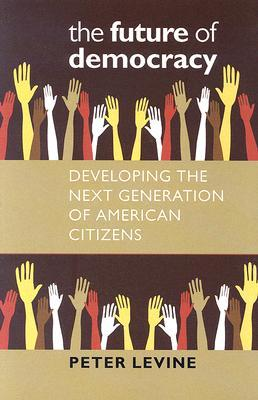 The Future of Democracy by Peter Levine