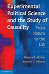 Experimental Political Science and the Study of Causality: From Nature to the Lab