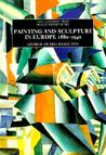 Painting and Sculpture in Europe, 1880-1940: 4th Edition