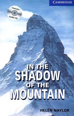 In the Shadow of the Mountain Book and Audio CD Pack: Level 5 Upper Intermediate (Cambridge English Readers)