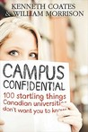 Campus Confidential: 100 Startling Things You Don't Know about Canadian Universities