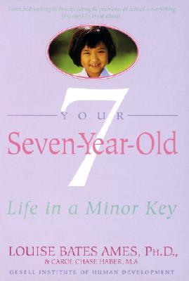 Your Seven-Year-Old by Louise Bates Ames