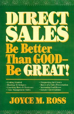 Direct Sales: Be Better Than Good--Be Great!