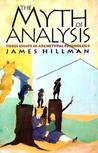 The Myth of Analysis: Three Essays in Archetypal Psychology