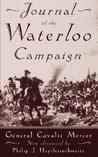Journal of the Waterloo Campaign Kept Throughout the Campaign of 1815
