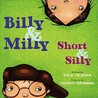 Billy and Milly, Short and Silly!