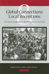 Global Connections and Local Receptions: New Latino Immigration to the Southeastern United States