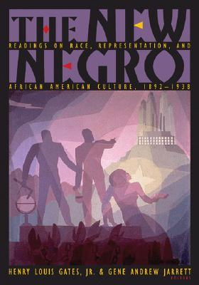 The New Negro: Readings on Race, Representation, and African American Culture, 1892-1938