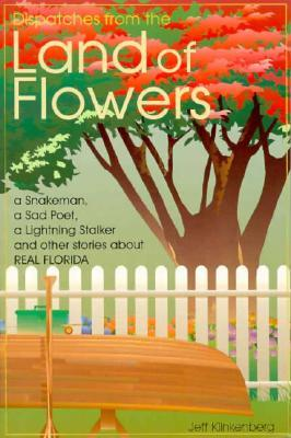 Dispatches from the Land of Flowers: A Snake Man, a Sad Poet, a Lightning Stalker and Other...