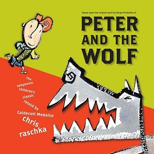 Peter and the Wolf by Chris Raschka