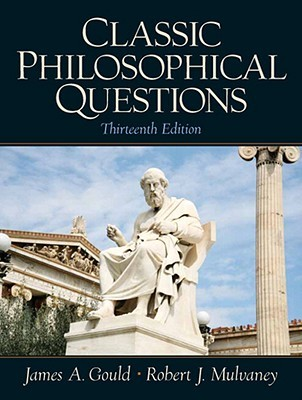 Classic Philosophical Questions by Robert J. Mulvaney