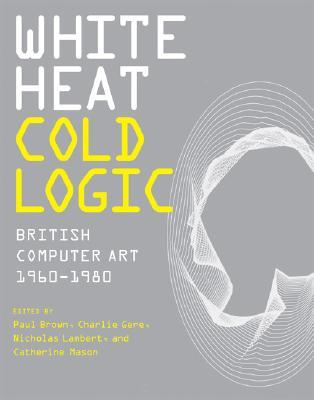 White Heat Cold Logic by Paul         Brown