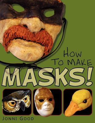 How to Make Masks! Easy New Way to Make a Mask for Masquerade, Halloween and Dress-Up Fun, with Just Two Layers of Fast-Setting Paper Mache