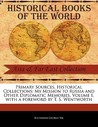 Primary Sources, Historical Collections: My Mission to Russia and Other Diplomatic Memories, Volume I, with a Foreword by T. S. Wentworth