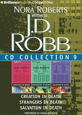 J.D. Robb CD Collection 9: Creation in Death, Strangers in Death, Salvation in Death
