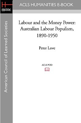 Labour and the Money Power: Australian Labour Populism, 1890-1950
