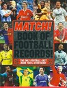 Match! Book of Football Records!: The Only Football Fact Book You'll Ever Need!