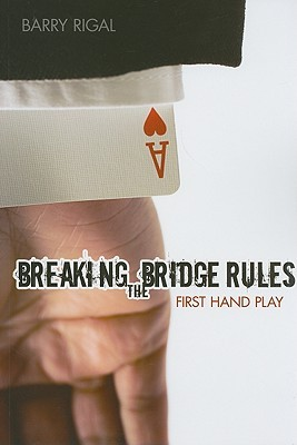 Breaking the Bridge Rules: First Hand Play