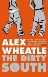 The Dirty South. Alex Wheatle