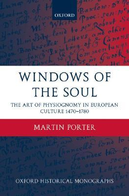 Windows of the Soul: Physiognomy in European Culture 1470-1780