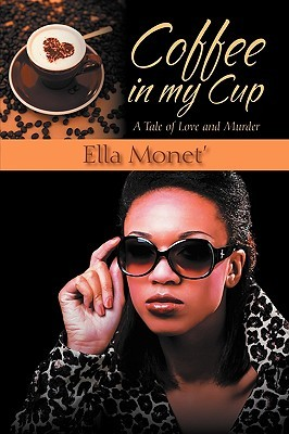 Coffee in My Cup: A Tale of Love and Murder