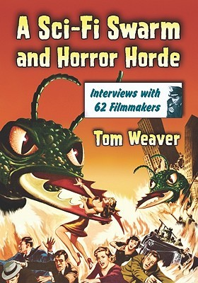 A Sci-Fi Swarm and Horror Horde: Interviews with 62 Filmmakers