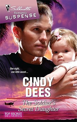 The Soldier's Secret Daughter by Cindy Dees
