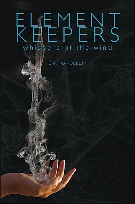Element Keepers by E.P. Marcellin