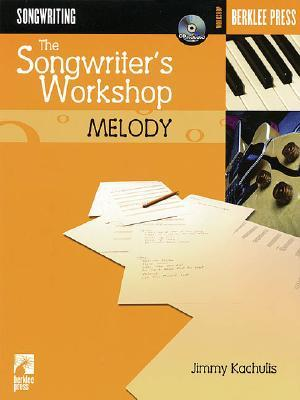 The Songwriter's Workshop Melody [With CDROM and CD]