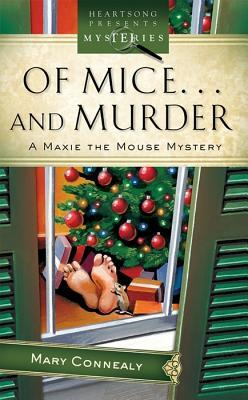 Of Mice... and Murder by Mary Connealy
