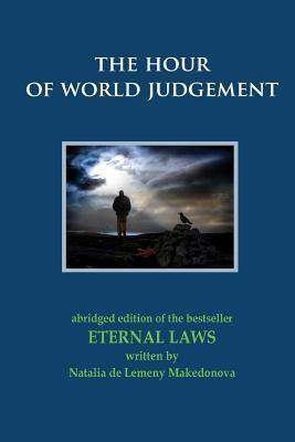 The Hour of World Judgement: Abridged Edition of the Bestseller Eternal Laws
