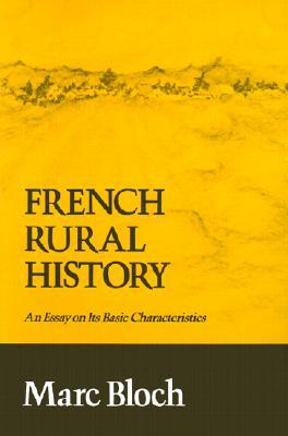 French Rural History: An Essay on its Basic Characteristics