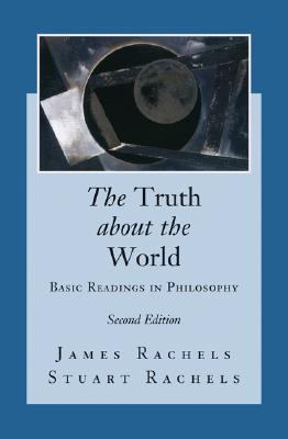 The Truth about the World: Basic Readings in Philosophy