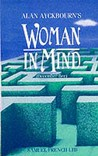 Woman in Mind by Alan Ayckbourn
