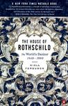 The House of Rothschild: The World's Banker 1849-1999