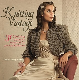 Knitting Vintage by Claire Montgomerie