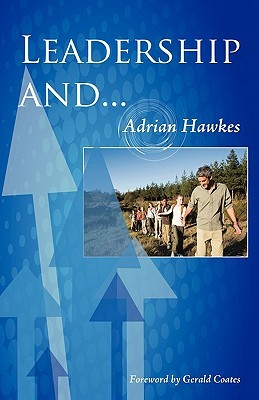 Leadership And... by Adrian Hawkes