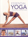 Essential Yoga: The Practical Step-by-Step Course. Iyengar yoga for everyone, shown in 400 clear colour photographs